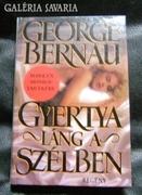 GEORGE BERNAU : GYERTYALÁNG A SZÉLBEN