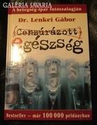 Dr. Lenkei Gábor : CENZÚRÁZOTT EGÉSZSÉG