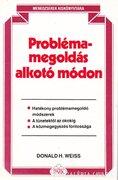 Donald H. Wiess: Problémamegoldás alkotó módon 300 Ft