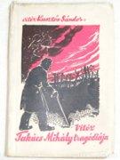 Vitéz TAKÁCS MIHÁLY HŐSI TETTEINEK TÖRTÉNETE-1938.
