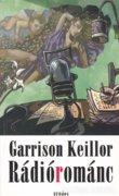 Garrison Keillor: Rádiórománc (ÚJ) 800 Ft