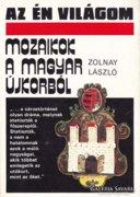 Zolnay László: Mozaikok a magyar újkorból 400 Ft