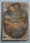 Fuchs Zsigmond. A színes festékek a nyomdászatban.1903.