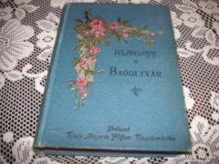 Marlitt Eugénia: Bagolyvár 1896  szép állapotú ,antik kőnyv