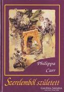 Philippa Carr: Szerelemből született 300 Ft