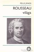 Pelle János: Rousseau világa 400 Ft