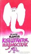Piotr Korda: Kiselefántok, majmocskák 300 Ft