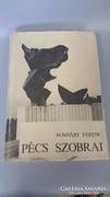 Romváry Ferenc:  Pécs Szobrai