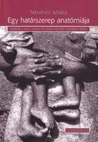 Neményi Mária: Egy határszerep anatómiája 600 Ft