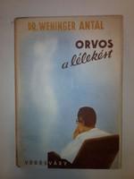 Dr. Weninger Antal: Orvos a lélekért