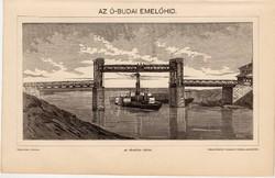 Az Ó-budai emelőhíd, egy színű nyomat 1896, híd, Óbuda, Duna, eredeti, régi