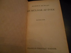 Aldous Huxley: És múlnak az évek