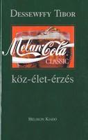 Dessewffy Tibor: Melan - Cola (köz-élet-érzés) 700 Ft