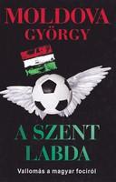 Moldova György: A szent labda (ÚJ és DEDIKÁLT kötet) 2000 Ft