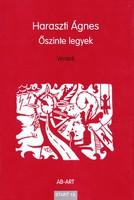 Haraszti Ágnes: Őszinte legyek (ÚJ, RITKA kötet) 2500 Ft