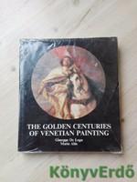 The Golden Centuries Of Venetian Painting
