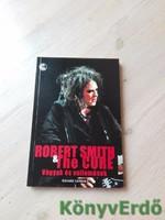 Richard Carman: Robert Smith & The Cure - Vágyak és vallomások