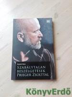 Dudich Ákos: Szabálytalan beszélgetések Prieger Zsolttal