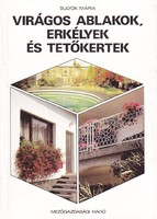 Sulyok Mária: Virágos ablakok, erkélyek és tetőkertek 400 Ft