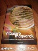 Világjáró magyarok Janitsáry Miklós Alexandra Kiadó, 2007