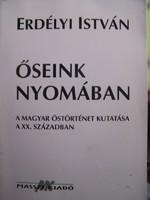 Erdélyi István Őseink nyomában  A magyar őstörténet kutatása a XX. században