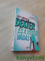 Jeff Lindsay: Dexter és a végső vágás
