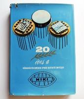 A Híradástechnikai Ipari Kutató Intézet jubileumi évkönyve 1953-1973