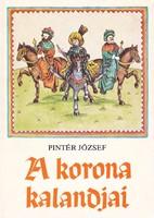 Pintér József: A korona kalandjai 300 Ft