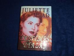 Juliette Mead: Érzelmes utazás