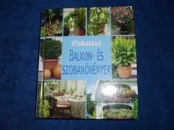 Kiskalauz : Balkon- és szobanövények