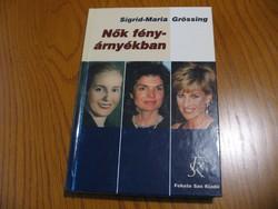 Nők fény-árnyékban - Sigrid-Maria Grössing