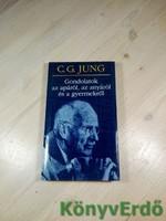 Carl Gustav Jung: Gondolatok az apáról, az anyáról és a gyermekről