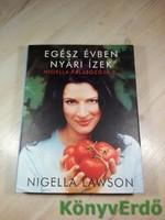 Nigella Lawson: Nigella falatozója 2. - Egész évben nyári ízek