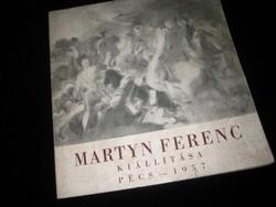 Martin Ferenc  kiállítása 1957 Pécs, szignózva