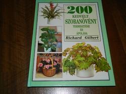 200 kedvelt szobanövény termesztése és ápolása  : Richard Gilbert