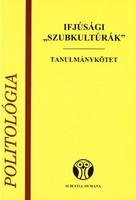 """Ifjúsági """"szubkultúrák"""" - Tanulmánykötet 1800 Ft"""