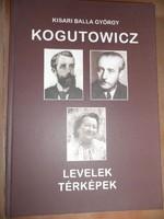 Kisari Balla Gy: Kogutowicz - Levelek - térképek (számozott, aláírt)