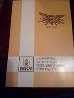 A 100 éves budapesti villamosvasút története - BKV, budapesti közlekedési műszaki könyv
