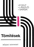 Font Péter, László György, Varga Béla: Tömítések (RITKA kötet) 1600 Ft