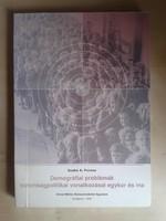 Szabó A. Ferenc: Demográfiai problémák biztonságpolitikai vonatkozásai egykor és ma