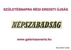 1973 január 23  /  NÉPSZABADSÁG  /  SZÜLETÉSNAPRA RÉGI EREDETI ÚJSÁG Szs.:  5176