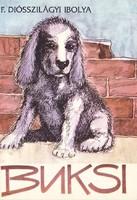 F. Diósszilágyi Ibolya: Buksi (Dedikált, RITKA kötet) 2000 Ft