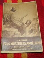 A mi urunk Jézus Krisztus evangéliuma SZENT LUKÁCS SZERINT
