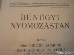 Magyar Királyság Bűnügyi nyomozástan csendőr alezredesektől tiszteknek speciális szakkönyv eladó