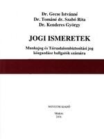 Dr. Gecse Istvánné: Jogi ismeretek - Munkajog és Társadalombiztosítási jog 500 Ft