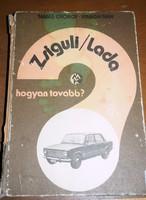 Tamás György - Virágh Iván - Zsiguli / Lada, hogyan tovább?, 1980