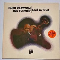 Buck Clayton, Joe Turner ‎– Feel So Fine!