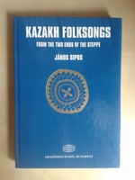 Kazakh Folksongs from the two ends of the steppe Sípos János