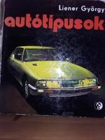 Liener György: Autótípusok  Műszaki könyvkiadó 1971.   Antikvár könyv