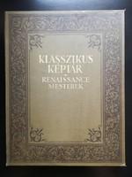 1928 Klasszikus képtár Rennaisance mesterek 60 festmény és elemzõ-magyarázó szöveg